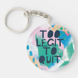 Bright Inspiration III | Too Legit To Quit Keychain