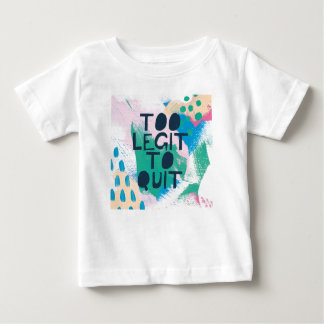 Bright Inspiration III | Too Ligit To Quit Baby T-Shirt