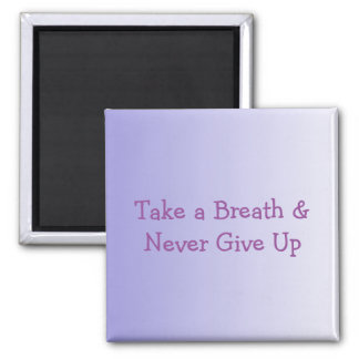 Bright Inspirational Message Breath Magnet