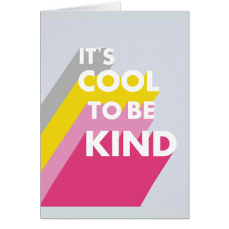 Bright It's cool to be kind cute and modern Card