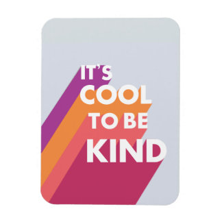 Bright It's cool to be kind cute and modern Magnet