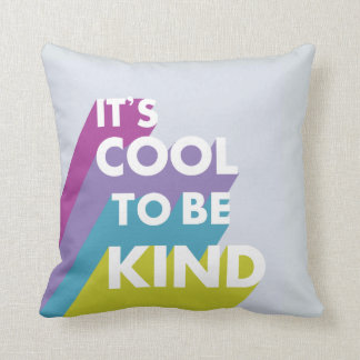 Bright It's cool to be kind cute and modern Throw Pillow