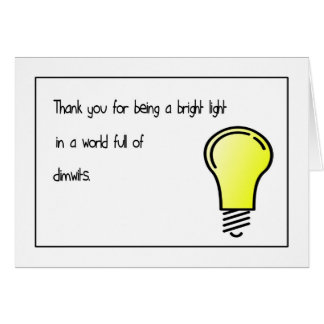 Bright Light Dimwits Thank You Card