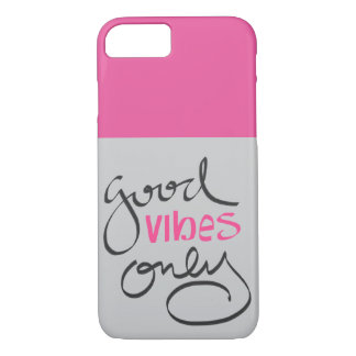 """Bright pink """"good vibes only"""" iPhone case"""