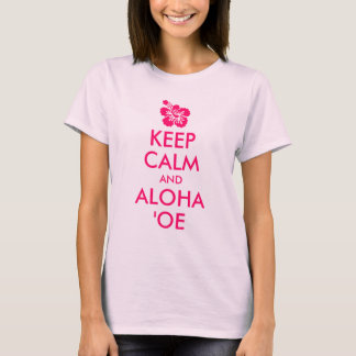 Bright Pink Hibiscus Keep Calm and Aloha ʻOe T-Shirt