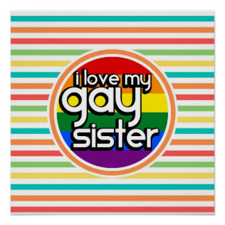 Bright Rainbow Stripes Gay Sister Posters