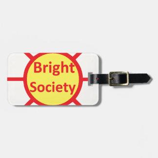 Bright Society Luggage Tag