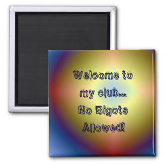 bright  star, Welcome to my club...No BigotsAll... Square Magnet