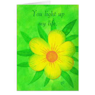Bright yellow flower, You light up my life, cards