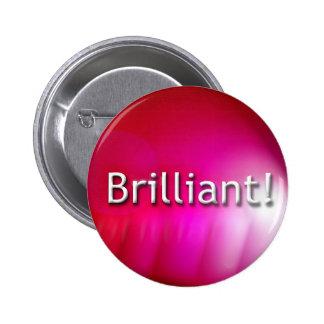 """""""Brilliant"""" pink slogan badge 2 Inch Round Button"""