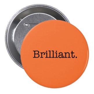 Brilliant Quote Tangerine Orange Trend Color 3 Inch Round Button