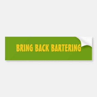 BRING BACK BARTERING CAR BUMPER STICKER