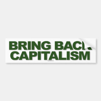 Bring Back Capitalism sticker Bumper Sticker