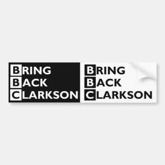 Bring Back Clarkson 2 for 1 Bumper Sticker
