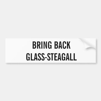 Bring Back Glass-Steagall Bumper Sticker
