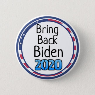 Bring Back Joe Biden Presidential Election 2020 2 Inch Round Button