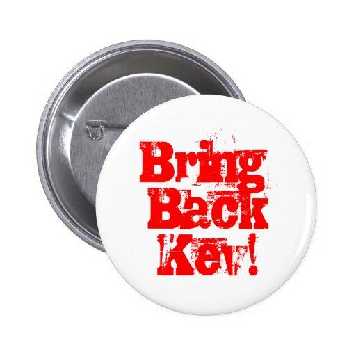 Bring back Kev - Kevin Rudd merchandise Button