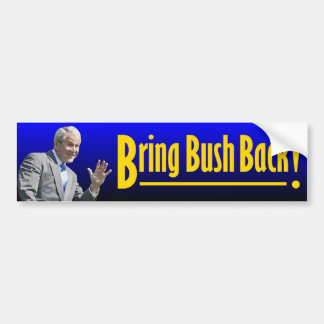 Bring Bush Back Bumper Sticker