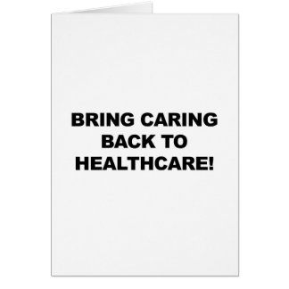 Bring Caring Back to Healthcare Card