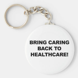 Bring Caring Back to Healthcare Keychain