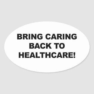 Bring Caring Back to Healthcare Oval Sticker