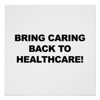 Bring Caring Back to Healthcare Poster