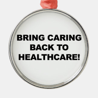 Bring Caring Back to Healthcare Silver-Colored Round Ornament