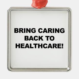 Bring Caring Back to Healthcare Silver-Colored Square Ornament