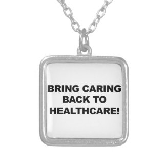 Bring Caring Back to Healthcare Silver Plated Necklace