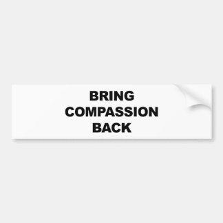 Bring Compassion Back Bumper Sticker