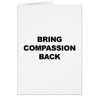 Bring Compassion Back Card