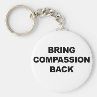 Bring Compassion Back Keychain