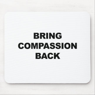 Bring Compassion Back Mouse Pad
