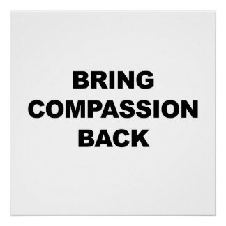 Bring Compassion Back Perfect Poster