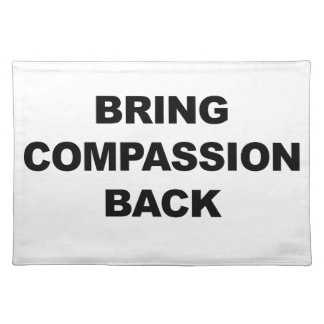 Bring Compassion Back Placemat
