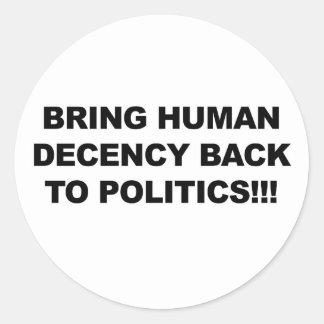 Bring Human Decency Back Classic Round Sticker