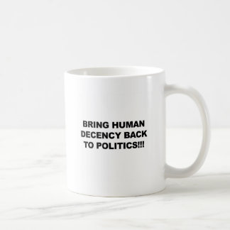 Bring Human Decency Back Coffee Mug