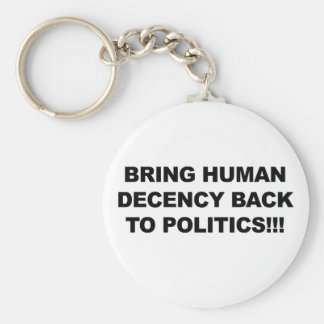 Bring Human Decency Back Keychain