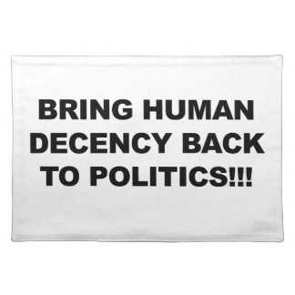 Bring Human Decency Back Place Mat
