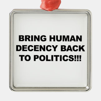 Bring Human Decency Back Silver-Colored Square Ornament