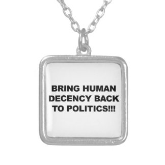 Bring Human Decency Back Silver Plated Necklace