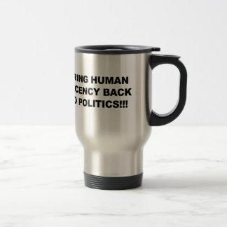 Bring Human Decency Back Travel Mug