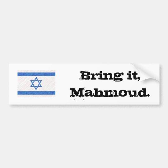 Bring it, Mahmoud. Bumper Sticker