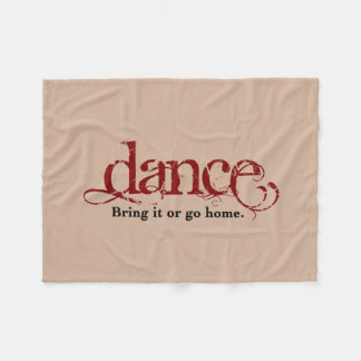 Bring it Or Go Home Dance Fleece Blanket