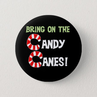Bring on the Candy Canes 2 Inch Round Button