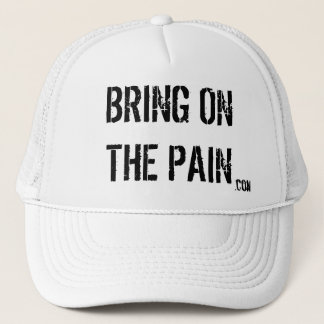 BRING ON THE PAIN, .com Trucker Hat