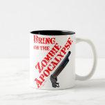 Bring on the Zombie Apocalypse Mugs