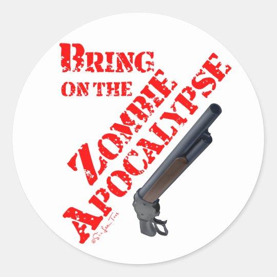 Bring on the Zombie Apocalypse Round Sticker