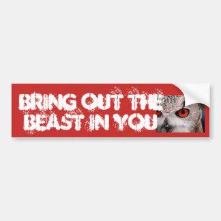 Bring out the BEAST in you Sticker Bumper Sticker