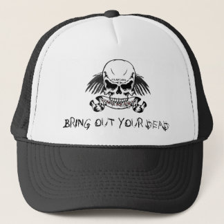 Bring out your Dead Trucker Hat